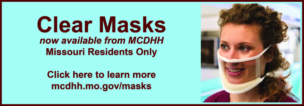 Clear Masks - now availalbe from MCDHH - MO residents only